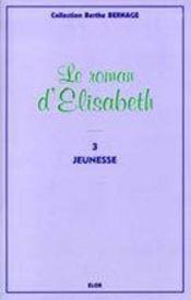 Elisabeth t.3 ; jeunesse - Intérieur - Format classique