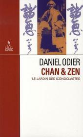 Chan Et Zen : Le Jardin Des Iconoclastes - Intérieur - Format classique