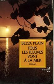 Tous Les Fleuves Vont A La Mer - Couverture - Format classique