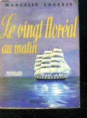 Le Vingt Floreal Au Matin. - Couverture - Format classique