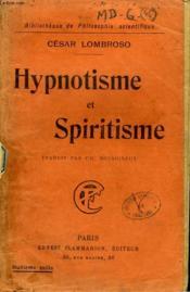 Hypnotisme Et Spiritisme. Collection : Bibliotheque De Philosophie Scientifique. - Couverture - Format classique