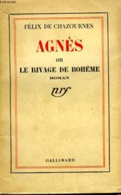 Agnes Ou Le Rivage De Boheme. - Couverture - Format classique