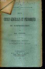 Des Crises Generales Et Periodiques De Surproduction / 3e Edition Revue Corrigee Et Mise Au Courant. - Couverture - Format classique