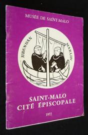 Saint-Malo, cité épiscopale - Couverture - Format classique