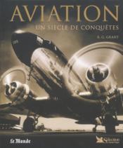 Aviation - un siecle de conquetes - Couverture - Format classique