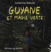 Guyane Et Magie Verte - Couverture - Format classique