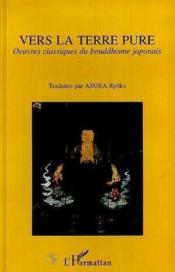 Vers La Terre Pure T.1 Oeuvres Classiques Du Bouddhisme - Couverture - Format classique