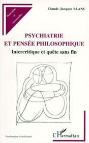 Psychiatrie et pensée philosophique ; intercritique et quête sans fin - Couverture - Format classique