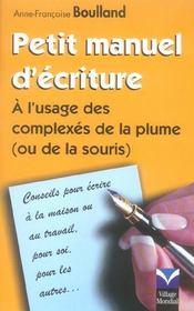 Petit manuel d'ecriture ; a l'usage des complexes de la plume (ou de la souris) - Intérieur - Format classique