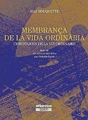 Membrança de la vida ordinaria ; chroniques de la vie ordinaire ; l'origine d'un monde par Philippe Gardy - Couverture - Format classique