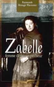 Zabelle La Vie D'Une Femme De Marin-... - Couverture - Format classique