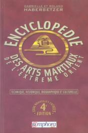 Encyclopédie des arts martiaux de l'extrème-orient (4e édition) - Couverture - Format classique