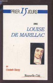 Prier 15 jours avec... ; Louise de Marillac - Couverture - Format classique