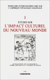 Études sur l'impact culturel du nouveau monde t.1 - Couverture - Format classique