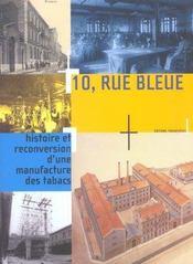 10 rue bleue ; histoire et reconversion d'une manufactur - Intérieur - Format classique