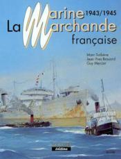 La marine marchande française t.3 ; 1943-1945 - Couverture - Format classique