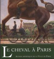 Le Cheval A Paris - Couverture - Format classique