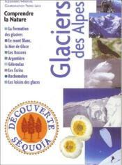 Glacier des Alpes ; comprendre la nature - Couverture - Format classique