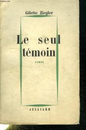 Le Seul Temoin. - Couverture - Format classique