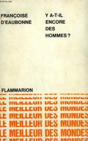 Y A T-Il Encore Des Hommes ? Collection : Le Meilleur Des Mondes. - Couverture - Format classique
