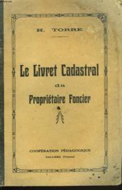 Le Livret Cadastral Du Proprietaire Foncier - Couverture - Format classique