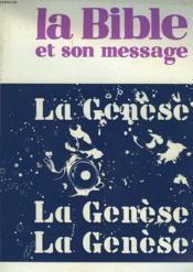 La Bible Et Son Message. Recueil N°1. La Genese. - Couverture - Format classique