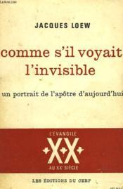 Comme S'Il Voyait L'Invisible. Un Portrait De L'Apotre D'Aujourd'Huii. - Couverture - Format classique
