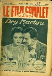 Le Film Complet Du Mardi N° 806 - 9eme Annee - Dry Martini - Couverture - Format classique