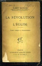 La Revolution Et L'Eglise - Etudes Critiques Et Documentaires. - Couverture - Format classique
