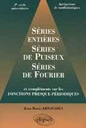 Series Entieres Serie De Puiseux Series De Fourier Complements Sur Les Fonctions Presque-Periodiques - Intérieur - Format classique