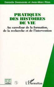 Pratiques des histoires de vie ; au carrefour de la formation, de la recherche et de l'intervention - Intérieur - Format classique