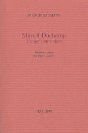 Marcel Duchamp ; l'argent est sans objet - Couverture - Format classique