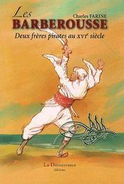 Les Barberousse ; deux frères pirates au XVIe siècle - Couverture - Format classique