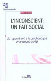 L'Inconscient ; Un Fait Social ; Du Rapport Entre La Psychanalyse Et Le Travail Social - Intérieur - Format classique