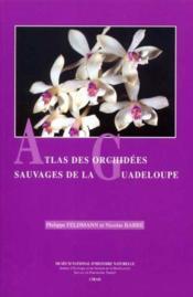 Atlas Des Orchidees Sauvages De La Guadeloupe - Couverture - Format classique