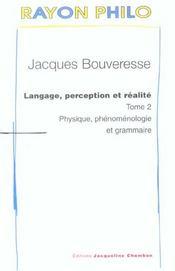 Langage, Perception Et Realite T2 - Physique, Phenomenologie E Grammaire - Intérieur - Format classique
