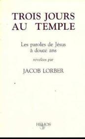 Trois jours au temple - les paroles de jesus a 12 ans - Couverture - Format classique