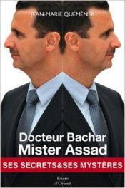 Docteur Bachar mister Assad ; ses secrets et ses mystères - Couverture - Format classique