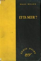 Et Ta Soeur ? ( Uneasy Street). Collection : Serie Noire Sans Jaquette N° 125 - Couverture - Format classique