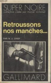 Collection Super Noire N° 116. Retroussons Nos Manches. - Couverture - Format classique