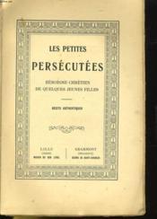 Les Petites Persecutees - Heroisme Chretien De Quelques Jeunes Filles - Recits Authentiques - Couverture - Format classique