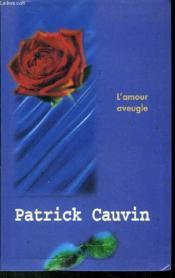 L'amour Aveugle - Couverture - Format classique
