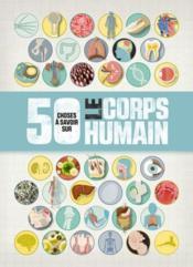 50 choses que vous devriez savoir sur le corps humain - Couverture - Format classique