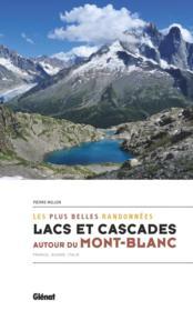 Lacs et cascades autour du Mont-Blanc ; France, Suisse, Italie - Couverture - Format classique