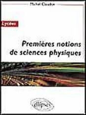 Premieres Notions De Sciences Physiques Lycees - Couverture - Format classique