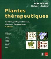 Plantes thérapeutiques ; tradition, pratique officinale, science et thérapeutique (2e édition) (2e édition) - Couverture - Format classique