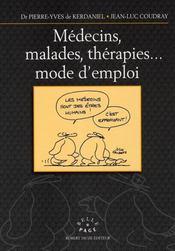 Médecins, malades, thérapies... mode d'emploi - Intérieur - Format classique