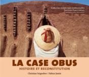 La case obus, histoire et reconstitution - Couverture - Format classique