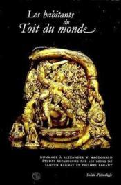 Les habitants du toit du monde. etudes recueillies en hommage a alexa nder w. macdonald - Couverture - Format classique