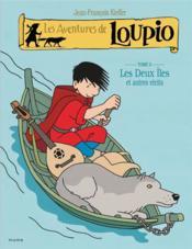 Les aventures de Loupio t.5 ; les deux îles et autres récits - Couverture - Format classique